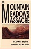 The Mountain Meadows Massacre, Juanita Brooks, 0806123184