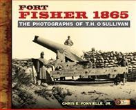 Fort Fisher 1865, Chris E. Fonvielle, 0979243181