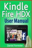 Kindle Fire HDX User Manual, Daniel Forrester, 1496093186