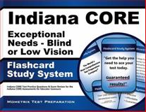 Indiana Core Exceptional Needs - Blind or Low Vision Flashcard Study System : Indiana CORE Test Practice Questions and Exam Review for the Indiana CORE Assessments for Educator Licensure, Indiana CORE Exam Secrets Test Prep Team, 1630943185
