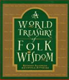 World Treasury of Folk Wisdom, Feldman, Reynold and Voelke, Cynthia A., 0062503197