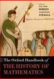The Oxford Handbook of the History of Mathematics, Robson, Eleanor, 0199603197