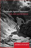 Onslaught Against Innocence : Cain, Abel and the Yahwist, LaCocque, Andre, 0227173198