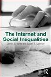 The Internet and Social Inequalities, James C. Witte and Susan E. Mannon, 0415963192