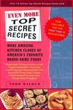 Even More Top Secret Recipes, Todd Wilbur, 0452283191