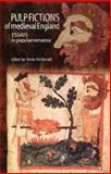 Pulp Fictions of Medieval England : Essays in Popular Romance, Mcdonald, Nicola, 0719063191