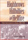 Highbrows, Hillbillies, and Hellfire 9780820323190