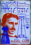 The Fantastic Inventions of Nikola Tesla, Nikola Tesla and David Hatcher Childress, 0932813194