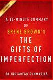 The Gifts of Imperfection by Brene Brown   a 30-Minute Instaread Summary, InstaRead Summaries, 1499333196