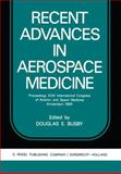 Recent Advances in Aerospace Medicine : Proceedings XVIII International Congress of Aviation and Space Medicine Amsterdam 1969, , 9401033196