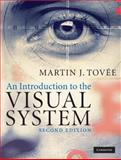 An Introduction to the Visual System, Tovée, Martin J., 0521883199