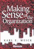 Making Sense of the Organization, Weick, Karl E., 0631223193