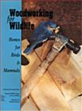 Woodworking for Wildlife : Homes for Birds and Mammals, Henderson, Carrol L., 078812319X