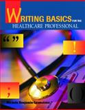 Writing Basics for the Healthcare Professional, Lesmeister, Michele Benjamin, 083595319X