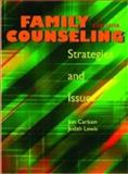 Family Counseling : Strategies and Issues, , 0891083197