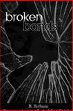 Broken Bonds, B. Terhune, 1481953192