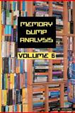 Memory Dump Analysis Anthology, Volume 6, Dmitry Vostokov, 1908043199
