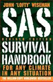 "SAS Survival Handbook, John ""Lofty"" Wiseman and John 'Lofty' Wiseman, 0061733199"
