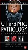 CT and MRI Pathology, Grey, Michael L. and Ailinani, Jagan Mohan, 0071703195
