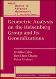 Geometric Analysis on the Heisenberg Group and Its Generalizations, Calin, Ovidiu and Chang, Der-Chen, 0821843192