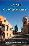 Santa Fe City of Enchantment, David Vokac and Joan Vokac, 0930743199