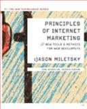 Principles of Internet Marketing : New Tools and Methods for Web Developers, Miletsky, Jason, 1423903196
