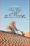 Real Water in Mirage, A. V. Bhagwat, 1438923198
