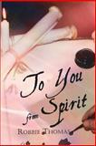 To You from Spirit, Robbie Thomas, 1478213191