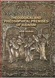 Theological and Philosophical Premises of Judaism, Jacob Neusner, 1934843199