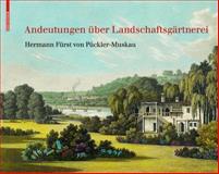 Andeutungen über Landschaftsgärtnerei : Text und Abbildungen des Atlas Von 1834, Pückler-Muskau, Hermann, 3038213195