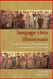 Langage Cleir Illumynate : Scottish Poetry from Barbour to Drummond, 1375-1630, , 9042023198