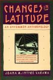 Changes in Latitude : An Uncommon Anthropology, Varawa, Joana M., 0060973196