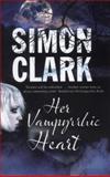 Her Vampyrrhic Heart, Simon Clark, 0727883194