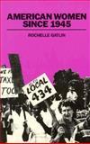 American Women since 1945, Gatlin, Rochelle, 0878053190