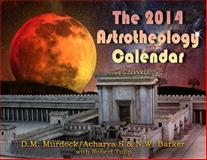 The 2014 Astrotheology Calendar, D. M. Murdock and Acharya S, 0979963192
