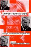 Dewey Reconfigured : Essays on Deweyan Pragmatism, , 0791443191