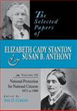 The Selected Papers of Elizabeth Cady Stanton and Susan B. Anthony Vol. 3 : National Protection for National Citizens, 1873 to 1880, , 0813523192