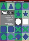 Autism : A Social Skills Approach for Children and Adolescents, Aarons, Maureen and Gittens, Tessa, 0863883192