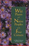Wild Plants and Native Peoples, William W. Dunmire and Gail D. Tierney, 0890133190