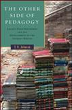 The Other Side of Pedagogy, T. R. Johnson, 1438453191
