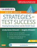 Saunders 2014-2015 Strategies for Test Success : Passing Nursing School and the NCLEX Exam, Silvestri, Linda Anne and Silvestri, Angela E., 1455733199