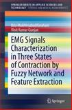 EMG Signal Characterization in Three States of Contraction by Fuzzy Network and Feature Extraction, Farahani, Bita and Gunjan, Vinit Kumar, 9812873198