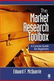 The Market Research Toolbox : A Concise Guide for Beginners, McQuarrie, Edward F., 1412913195