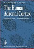 The Human Adrenal Cortex : Pathology and Biology -- an Integrated Approach, Neville, A. M. and O'Hare, M. J., 1447113195