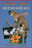Pussytoes, Tiger Lily and Other Herbs with Cattitude, Robert Rogers, 1494883198