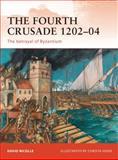 The Fourth Crusade, 1202-04, David Nicolle, 1849083193