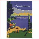 The Wonder Country : Making New Zealand Tourism, McClure, Margaret, 1869403193