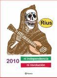 "2010 ni independencia ni Revolucion, Eduardo del Rio ""RIUS"", 6070703197"