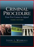 Criminal Procedure : From First Contact to Appeal, Worrall, John L., 0135043190