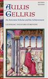 Aulus Gellius : An Antonine Scholar and His Achievement, Holford-Strevens, Leofranc, 0199263191